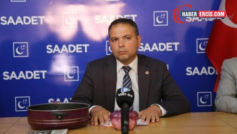 Saadet Partisi Van İl Başkanı: Evdeki tencerede artık dert pişiyor