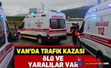 Van'da kamyonet şarampole yuvarlandı: Ölü ve yaralılar var