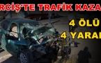 Erciş'te Trafik kazası 4 Ölü 4 yaralı